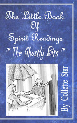 The Little Book of Spirit Readings: The Ghostly Bits