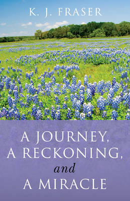 A Journey, a Reckoning, and a Miracle