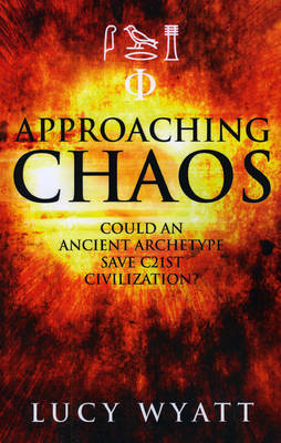 Approaching Chaos: Could an Ancient Archetype Save C21st Civilization?
