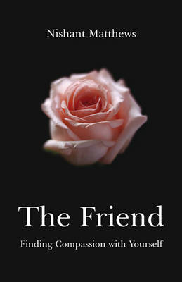 The Friend: Finding Compassion with Yourself