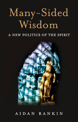Many-Sided Wisdom: A New Politics of the Spirit