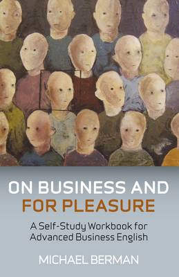 On Business and for Pleasure: A Self-study Workbook for Advanced Business English