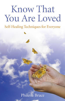Know That You are Loved: Self-Healing Techniques for Everyone