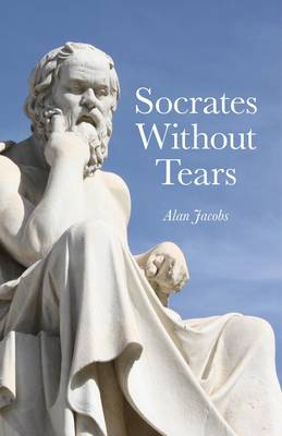 Socrates Without Tears: The Lost Dialogues of Aeschines Restored
