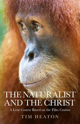 """The Naturalist and the Christ: A Lent Course Based on the Film """"Creation"""""""