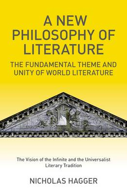 A New Philosophy of Literature: The Fundamental Theme and Unity of World Literature: The Vision of the Infinite and the Universalist Literary Tradition