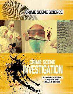 Crime Scene Science: Crime Scene Investigation