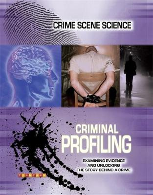 Crime Scene Science: Criminal Profiling