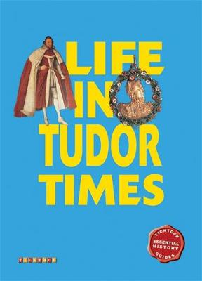 Essential History Guides: Life in Tudor Times