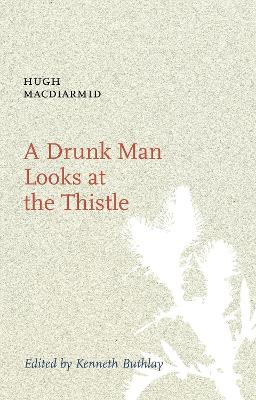 A Drunk Man Looks at the Thistle