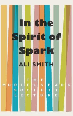 In the Spirit of Spark: The Muriel Spark Society Lecture