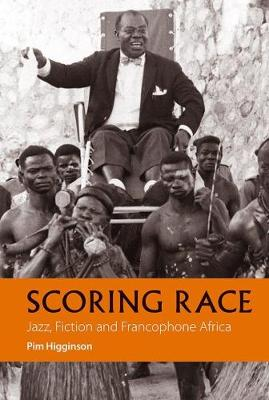 Scoring Race - Jazz, Fiction, and Francophone Africa