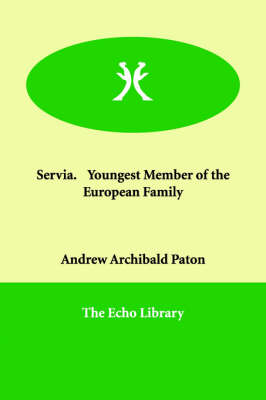Servia. Youngest Member of the European Family