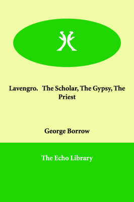 Lavengro. the Scholar, the Gypsy, the Priest