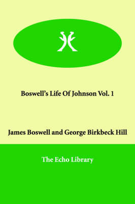 Boswell's Life of Johnson Vol. 1