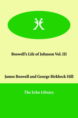 Boswell's Life of Johnson Vol. III