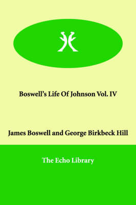 Boswell's Life of Johnson Vol. IV