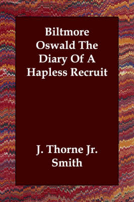 Biltmore Oswald the Diary of a Hapless Recruit