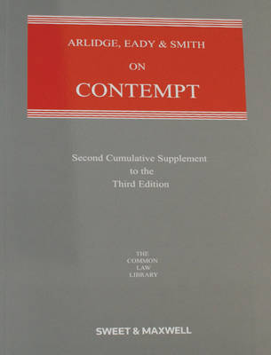 Arlidge, Eady & Smith on Contempt: 2nd Supplement