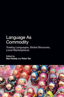 Language as Commodity: Trading Languages, Global Structures, Local Marketplaces