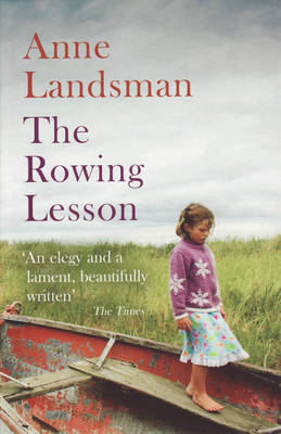 Rowing Lesson: A Daughter's Passionate and Poetic Evocation of Her Father's Life