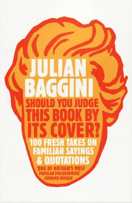 Should You Judge This Book by its Cover?: 100 Fresh Takes on Familiar Sayings and Quotations