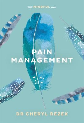 Pain Management: Make it better with mindfulness