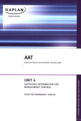 Information for Management and Control: Unit 4: Study Text/workbook