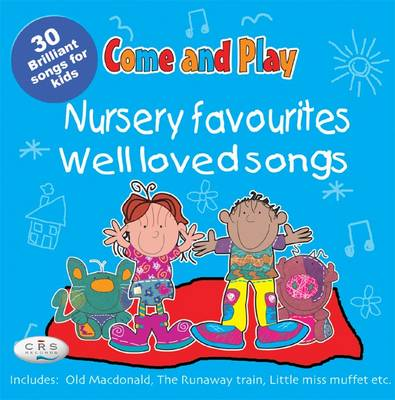 Come and Play: Nursery Rhymes/Fairy Stories
