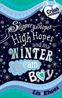 Slippery Slopes, High Hopes and My Winter Dream Boy