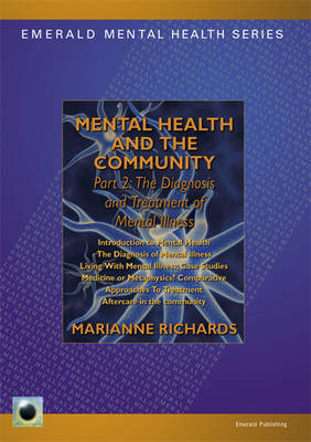 Mental Health And The Community - Part 2: The Diagnosis and Treatment of Mental Illness