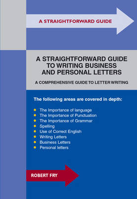 A Straightforward Guide To Writing Business And Personal Letters: Revised Edition