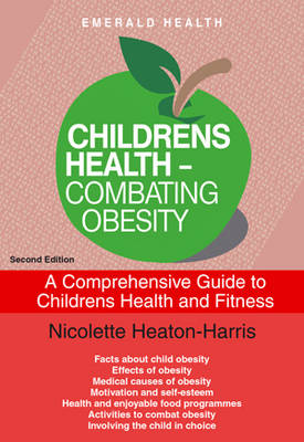 Children's Health - Combating Obesity: A Comprehensive Guide to Children's Health and Fitness Revised & Updated