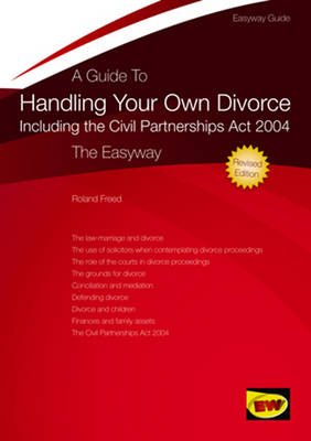 A Guide To Handling Your Own Divorce: The Easyway Revised Edition