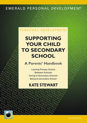Supporting Your Child To Secondary School: A Parents' Handbook