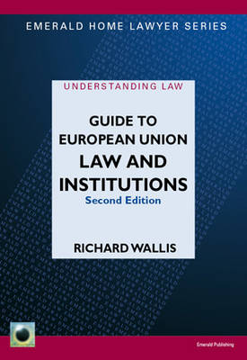 A Guide To European Union Law And Institutions: Second Edition