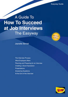 A Guide To How To Succeed At Job Interviews: The Easyway