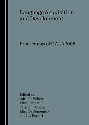 Language Acquisition and Development: Proceedings of GALA2005