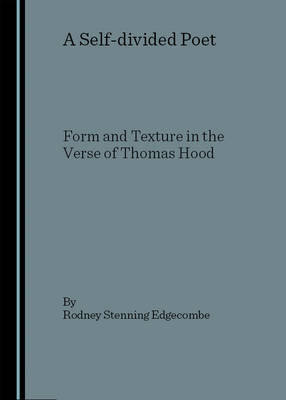 A Self-Divided Poet: Form and Texture in the Verse of Thomas Hood