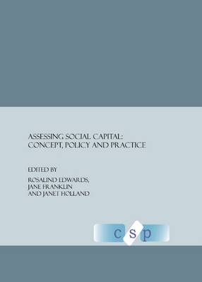 Assessing Social Capital: Concept, Policy and Practice
