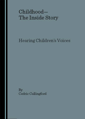 Childhood - The Inside Story: Hearing Children's Voices
