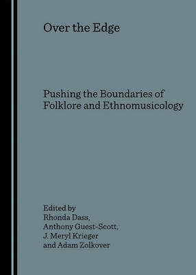 Over the Edge: Pushing the Boundaries of Folklore and Ethnomusicology
