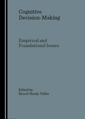 Cognitive Decision-making: Empirical and Foundational Issues