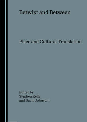 Betwixt and Between: Place and Cultural Translation