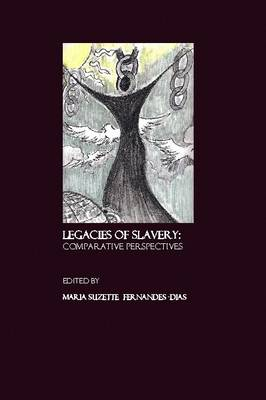 Legacies of Slavery: Comparative Perspectives
