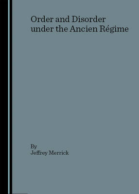 Order and Disorder Under the Ancien Regime