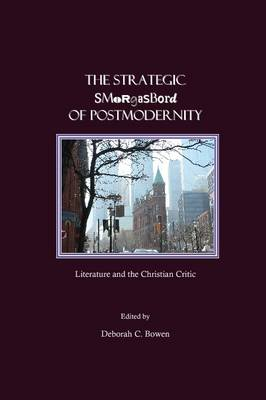 The Strategic Smorgasbord of Postmodernity: Literature and the Christian Critic