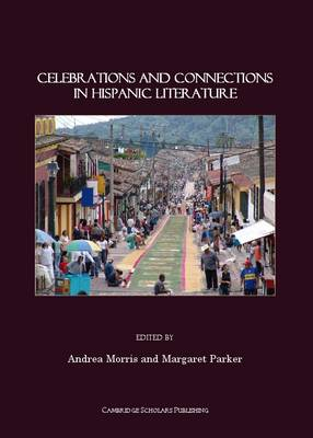 Celebrations and Connections in Hispanic Literature