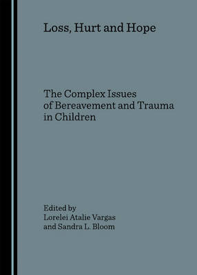 Loss, Hurt and Hope: The Complex Issues of Bereavement and Trauma in Children