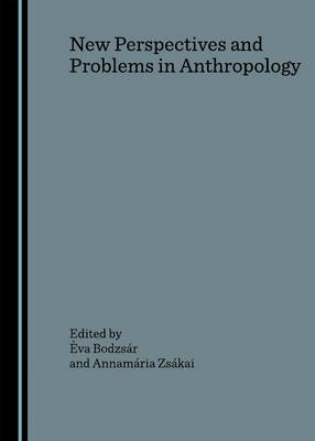New Perspectives and Problems in Anthropology